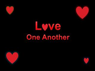 L ve One Another