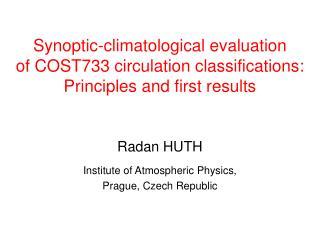 Radan HUTH Institute of Atmospheric Physics, Prague, Czech Republic