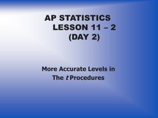 AP STATISTICS LESSON 11 – 2 (DAY 2)