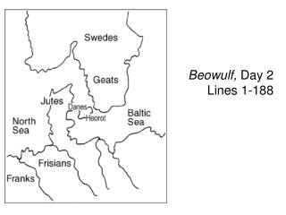 Beowulf, Day 2 Lines 1-188