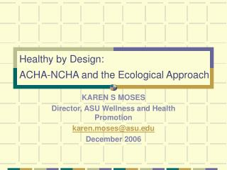 Healthy by Design: ACHA-NCHA and the Ecological Approach