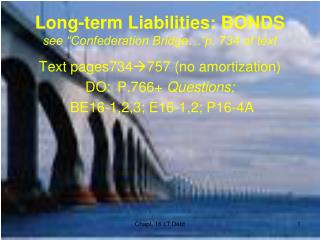 "Long-term Liabilities: BONDS see ""Confederation Bridge…""p. 734 of text"