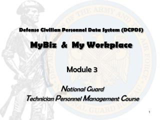 Defense Civilian Personnel Data System (DCPDS) MyBiz & My Workplace