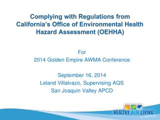 For  2014  Golden Empire AWMA  Conference September 16, 2014 Leland Villalvazo, Supervising AQS