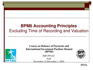 BPM6 Accounting Principles Excluding Time of Recording and Valuation