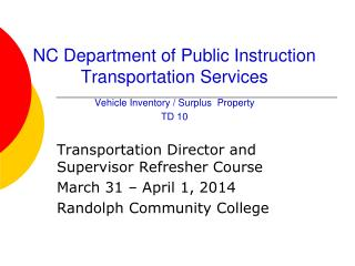 Transportation Director and Supervisor Refresher Course March 31 – April 1, 2014