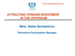 Mme. Wafae Benhammou Petroleum Participation Manager
