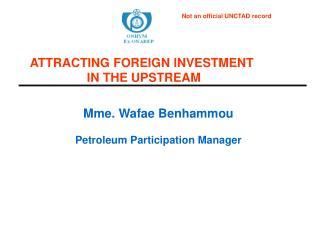 Mme. Wafae Benhammou Petroleum Participation Manager