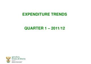 EXPENDITURE TRENDS QUARTER 1 – 2011/12