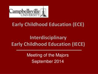 Early Childhood Education (ECE) Interdisciplinary  Early Childhood Education (IECE)