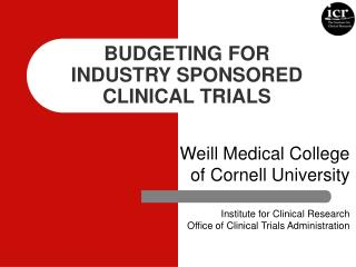 BUDGETING FOR  INDUSTRY SPONSORED CLINICAL TRIALS