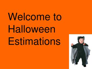 Welcome to Halloween Estimations