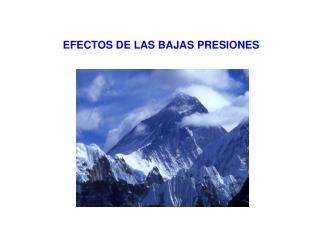 EFECTOS DE LAS BAJAS PRESIONES