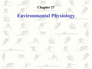 Chapter 1 7 Environmental Physiology