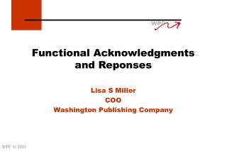 Functional Acknowledgments  and Reponses