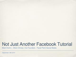 Not Just Another Facebook Tutorial