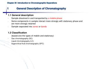 Chapter 26 Introduction to Chromatographic Separations 1General Description of Chromatography