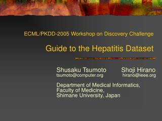 ECML/PKDD-2005 Workshop on Discovery Challenge Guide to the Hepatitis Dataset