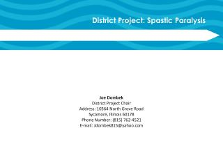 Joe Dombek District Project Chair Address: 10364 North Grove Road Sycamore, Illinois 60178