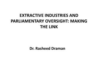 EXTRACTIVE INDUSTRIES AND PARLIAMENTARY OVERSIGHT: MAKING THE LINK