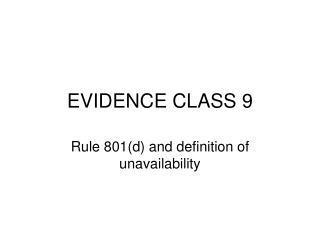 EVIDENCE CLASS 9