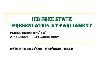 ICD FREE STATE presentation at parliament