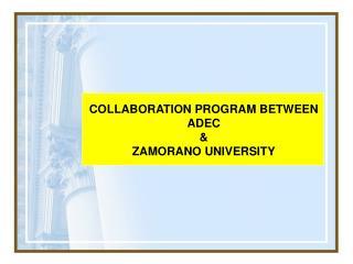 COLLABORATION PROGRAM BETWEEN ADEC & ZAMORANO UNIVERSITY