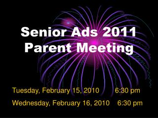 Senior Ads 2011 Parent Meeting