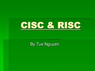 CISC & RISC