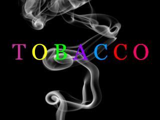 T O B A C C O