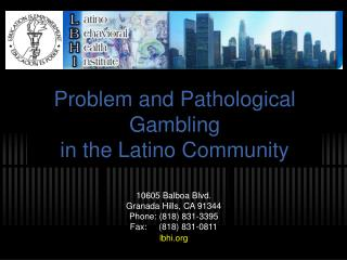 Problem and Pathological Gambling  in the Latino Community