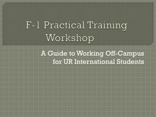 F-1 Practical Training Workshop