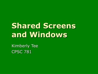 Shared Screens and Windows