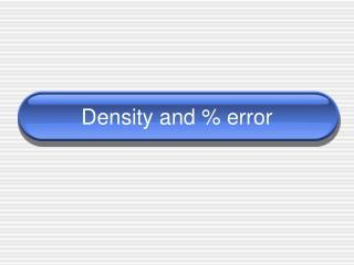Density and % error