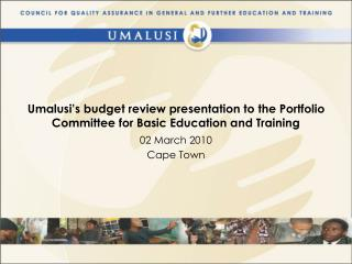 Umalusi's budget review presentation to the Portfolio Committee for Basic Education and Training