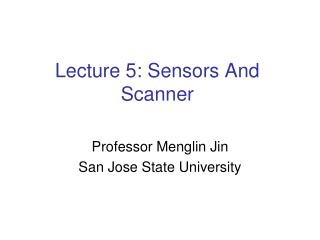 Lecture 5: Sensors And Scanner