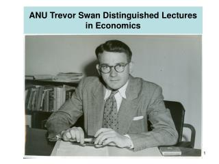 ANU Trevor Swan Distinguished Lectures in Economics
