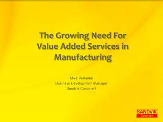 The Growing Need For Value Added Services in Manufacturing