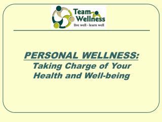 PERSONAL WELLNESS: Taking Charge of Your  Health and Well-being