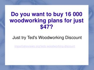 Teds Woodworking Discount
