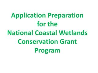 Application Preparation for the National Coastal Wetlands Conservation Grant Program