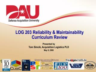 LOG 203 Reliability & Maintainability Curriculum Review