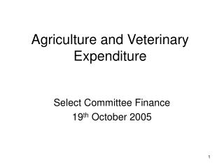 Agriculture and Veterinary Expenditure