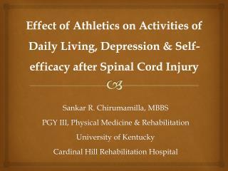 Sankar R. Chirumamilla, MBBS PGY III, Physical Medicine & Rehabilitation University of Kentucky