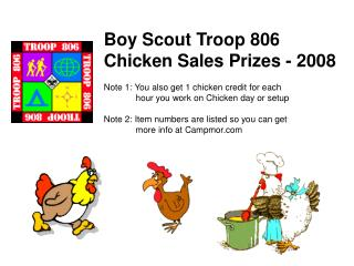 Boy Scout Troop 806 Chicken Sales Prizes - 2008 Note 1: You also get 1 chicken credit for each