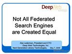 Not All Federated Search Engines are Created Equal