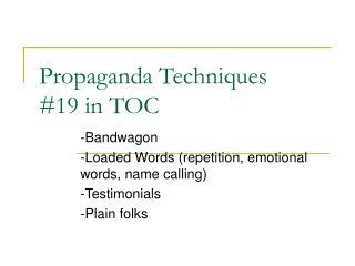 Propaganda Techniques #19 in TOC