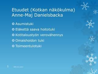 Etuudet (Kotkan näkökulma) Anne-Maj Danielsbacka