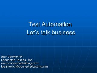 Test Automation  Let s talk business