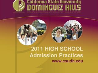 2011 HIGH SCHOOL Admission Practices csudh